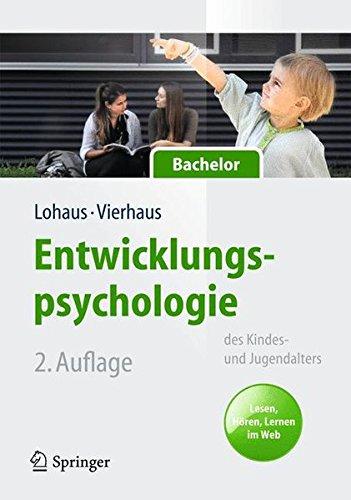 Entwicklungspsychologie des Kindes- und Jugendalters für Bachelor: Lesen, Hören, Lernen im Web (Lehrbuch mit Online-Materialien) (Springer-Lehrbuch)