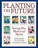 Planting the Future, Rosemary Gladstar, Pamela Hirsch, 0892818948