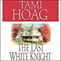 The Last White Knight Audiobook by Tami Hoag Narrated by Lynn Sharrott