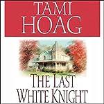 The Last White Knight | Tami Hoag