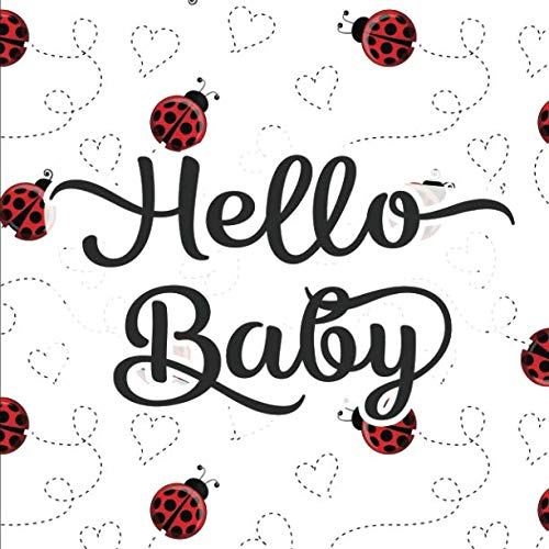 Hello Baby: Baby Shower Guestbook - Space for Photos - White Lady Bugs Lady Birds (Adorable Sign In Guest Books & Memory Keepsake)
