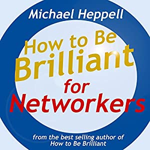 How to Be Brilliant for Networkers Audiobook