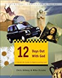 img - for 12 Days Out with God: A Hands-On Guide to Rediscovering God (Spiritual Traveller's Guide, 1) book / textbook / text book
