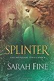 Splinter (Reliquary Series)