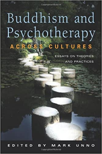buddhism and psychotherapy across cultures essays on theories and  buddhism and psychotherapy across cultures essays on theories and practices mark unno 9780861715077 com books