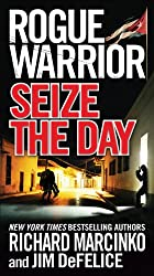Rogue Warrior: Seize the Day (Rogue Warrior (Forge Paperback))