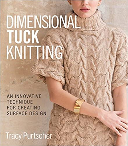 Dimensional Tuck Knitting: An Innovative Technique For Creating Surface Tension por Tracy Purtscher epub