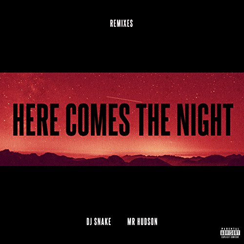 DJ Snake - Here Comes the Night (Remixes) [feat. Mr Hudson] (2017) [WEB FLAC] Download