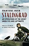 Fighters over Stalingrad Volume 1: Air Operations of the Soviet Union VVS and Luftwaffe