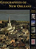 Geographies of New Orleans : Urban Fabrics Before the Storm, Campanella and Campanella, Richard, 1887366687