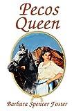 Pecos Queen, Barbara Spencer Foster, 0865343918