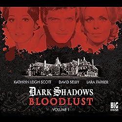 Dark Shadows - Bloodlust Volume 1
