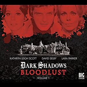 Dark Shadows - Bloodlust Volume 1 Audiobook