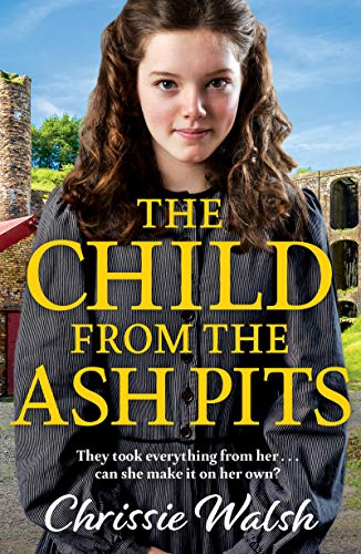 The Child from the Ash Pits by [Walsh, Chrissie]