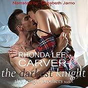 The Darkest Knight: The KNIGHT Brothers, Book 3 | Rhonda Lee Carver