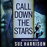Call Down the Stars | Sue Harrison