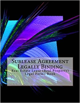 Sublease agreement legally binding real estate lease real sublease agreement legally binding real estate lease real property legal forms book julien coallier 9781548077884 amazon books platinumwayz