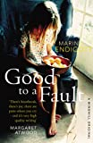 Front cover for the book Good to a Fault by Marina Endicott