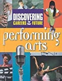 Discovering Careers for Your Future/Performing Arts, J. G. Ferguson Publishing Company Staff, 0894343610