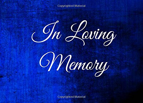 Download In Loving Memory: Guest Book for Funeral - 104 Pages - Paperback - 8.25 x 6 Inches (Guest Book Memorial) (Volume 19) pdf