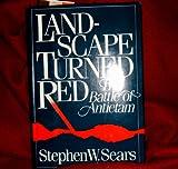 Landscape Turned Red : The Battle of Antietam