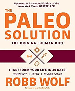 The Paleo Solution: The Original Human Diet (English Edition) por [Wolf, Robb]