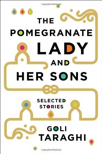 Download By Goli Taraghi - The Pomegranate Lady and Her Sons: Selected Stories (10/16/13) pdf