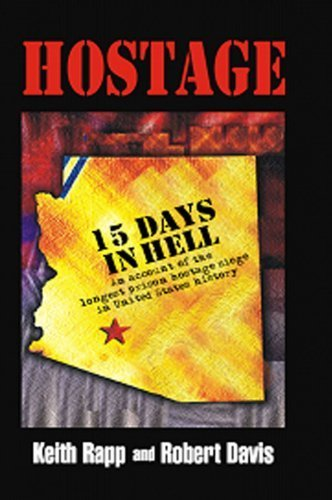 Hostage: 15 Days In Hell, Keith Rapp and Robert Davis