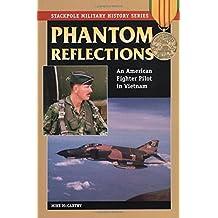Phantom Reflections: An American Fighter Pilot in Vietnam