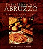 img - for Food and Memories of Abruzzo: The Pastoral Land by Anna Teresa Callen (1998-08-10) book / textbook / text book