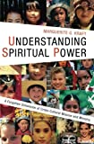 Understanding Spiritual Power: A Forgotten Dimension of Cross-Cultural Mission and Ministry (American Society of Missiology)