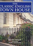 The Classic English Town House, Rachel Stewart, 1845371151