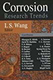 Corrosion Research Trends, I. S. Wang, 1600217338