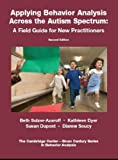 Applying Behavior Analysis Across the Autism Spectrum : A Field Guide for New Practitioners, Sulzer-Azaroff, Beth, 1597380369