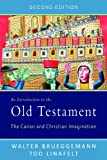 An Introduction to the Old Testament, Second Edition: The Canon and Christian Imagination (Canon & Christian Imagination)