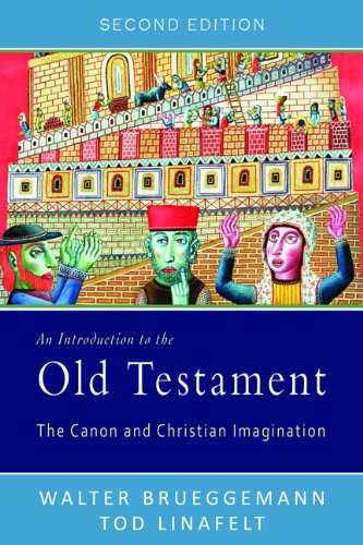 An Introduction to the Old Testament, Second Edition: The Canon and Christian Imagination