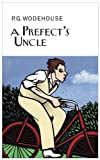 A Prefect's Uncle, P. G. Wodehouse, 159020414X