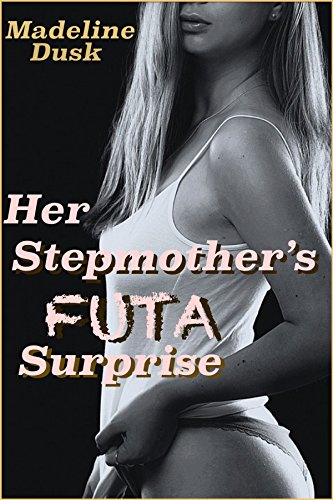The Stepmother Audition: Thoroughly Vetted by a Horny Futa  (Taboo Futa-on-female)