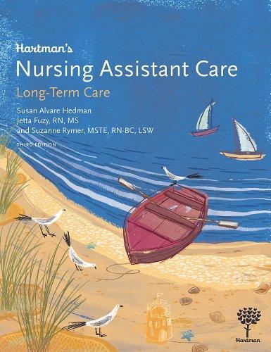 Hartman's Nursing Assistant Care: Long-Term Care, 3e
