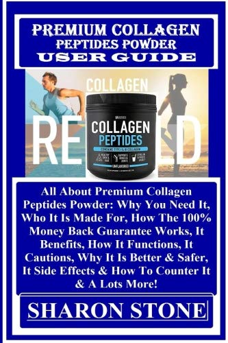 About All Glow Skin (Premium Collagen Peptides  Powder User Guide: All About Premium Collagen Peptides Powder:  Why You Need It, Who It Is Made For, How The  100% Money ... Effects & How To Counter It & A  Lots More!)