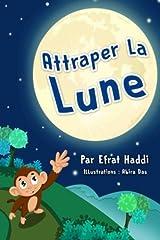 Les livres pour enfants: Attraper la lune (Children's Books in French) (Histoires d'animaux pour les enfants) (Volume 1) (French Edition)