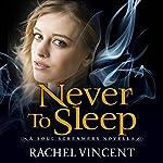 Never to Sleep   Rachel Vincent