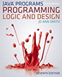 JavaTM Programs to Accompany Programming Logic and Design