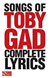 Songs of Toby Gad: Complete Lyrics, , 1603781617