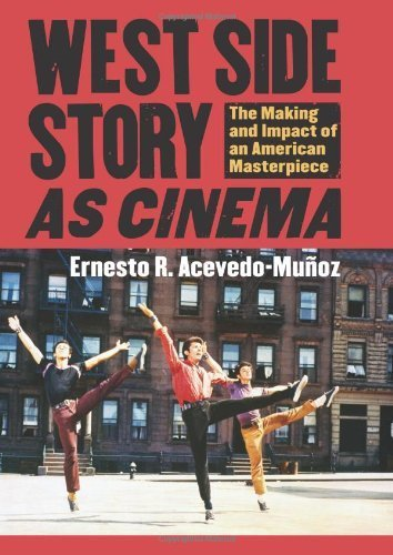 West Side Story as Cinema: The Making and Impact of an American Masterpiece (CultureAmerica) by Ernesto R. Acevedo-Munoz (2013-10-08)