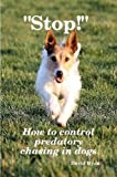 """""""Stop!"""" How to control predatory chasing in dogs"""