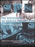 The Sociology of Health Promotion, , 0415116473