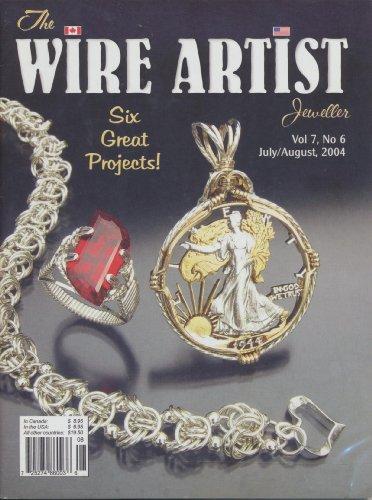Wire Artist Jeweller Magazine (single issue) July/August 2004 (Volume 7, Number 6)