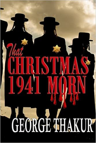 That CHRISTMAS 1941 MORN: George Thakur: 9781517515430: Amazon com