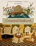 Connecticut Needlework, Susan Prendergast Schoelwer, 1881264114